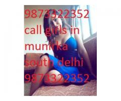 9873322352 CALL GIRLS IN SOUTH DELHI MUNIRKA CALL NEHA 9873322352=== 2000 ONE SHOT 7000 NIGHT